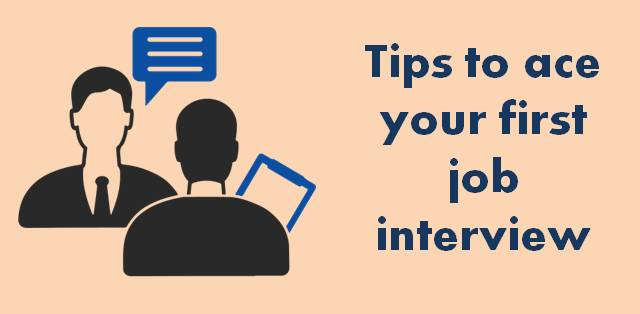 Tips to ace your first job interviewCollege