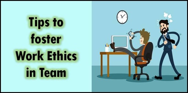 Tips to foster strong work ethic among team Career - work tips