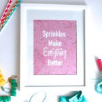 Sprinkles Make Everything Better, Print