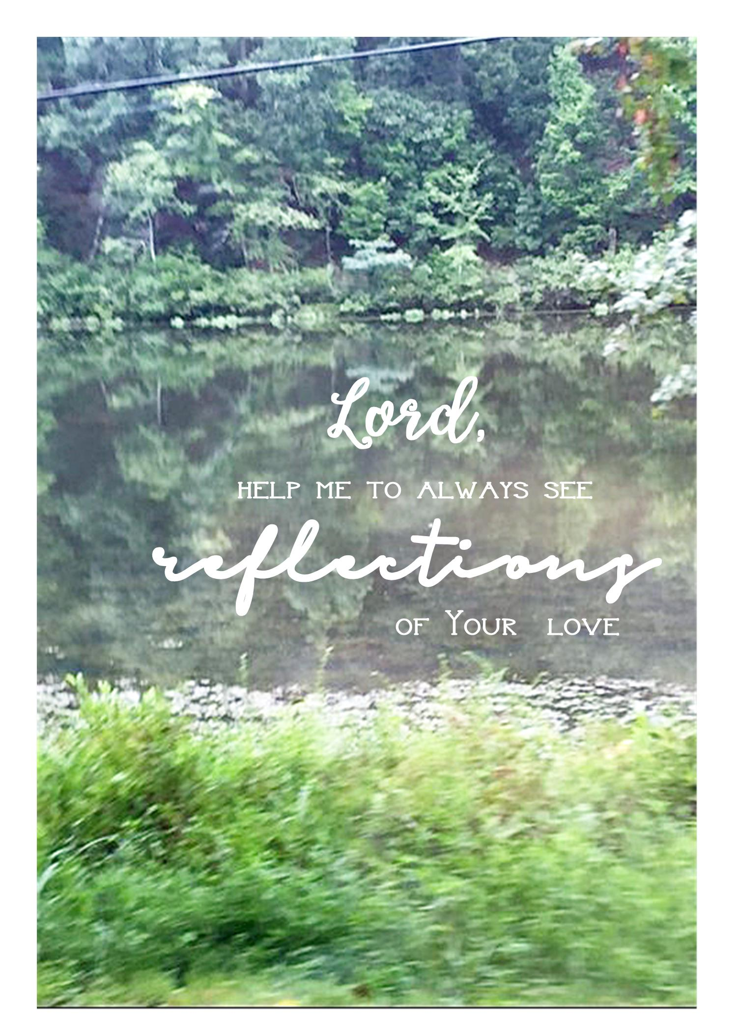Reflections of His love