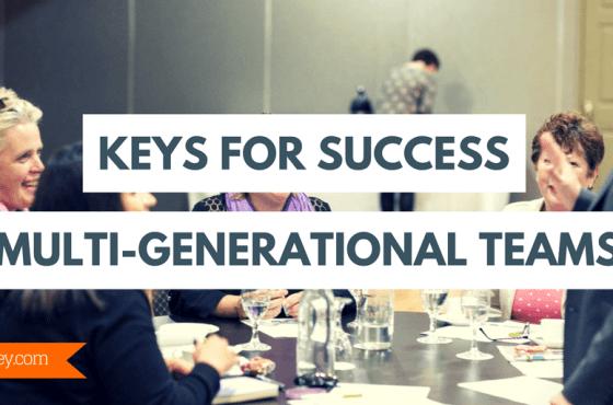 7 Keys Multi-Generational Teams Need for Succeeding