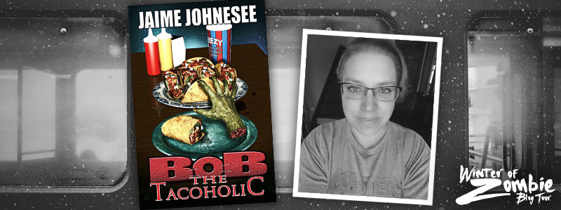 Jaime Johnesee | Bob the Tacoholic | Winter of Zombie 2016