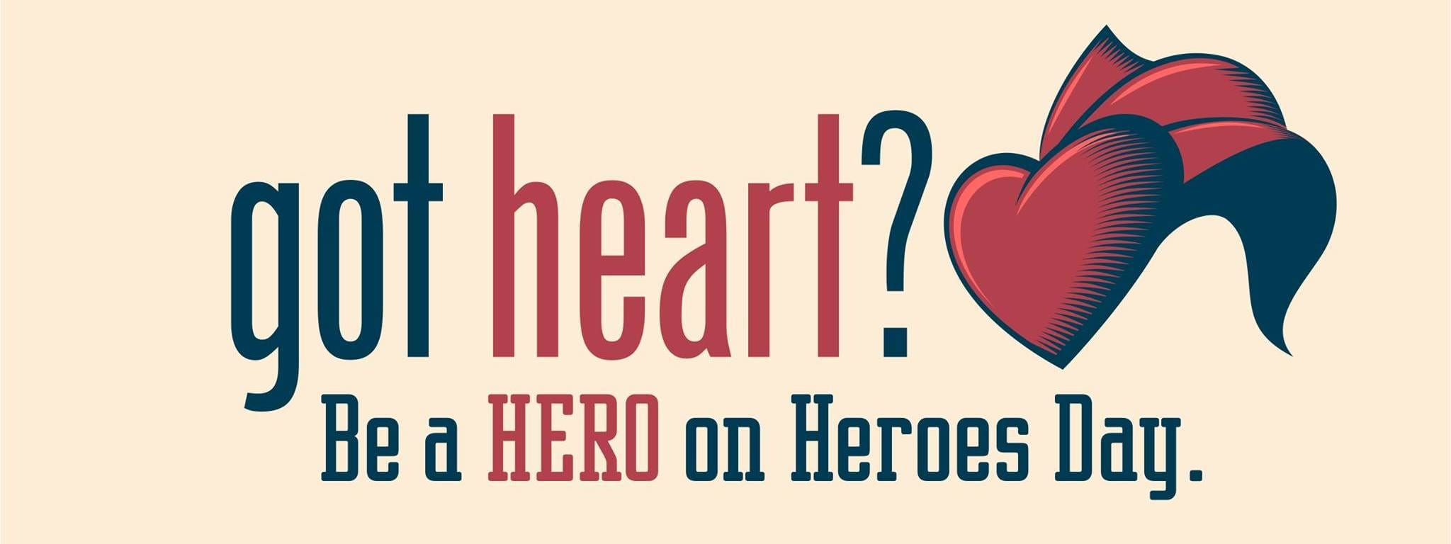 Got Heart: Be a Hero on Heroes Day