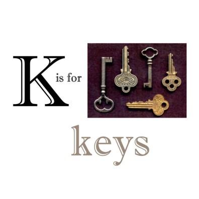 K is for Keys