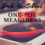 Back-to-School One Pot Meals