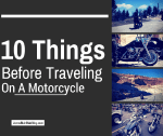10 Things You Should Know Before Traveling On A Motorcycle