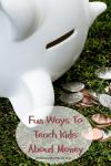 Fun Ways To Teach Kids About Money