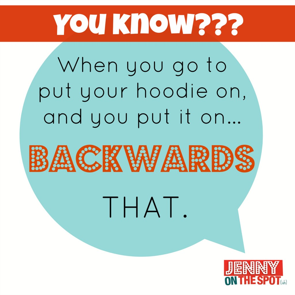 Nothing like a backwards hoodie via @jennyonthespot