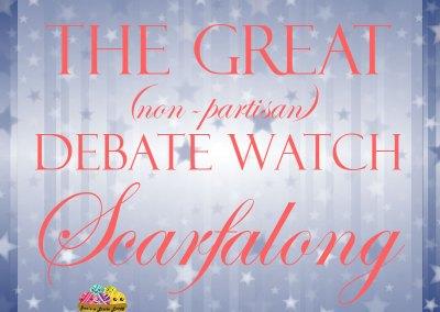 The Great (Non-Partisan) Debate Watch Scarfalong
