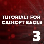 Eagle Tutorial 3