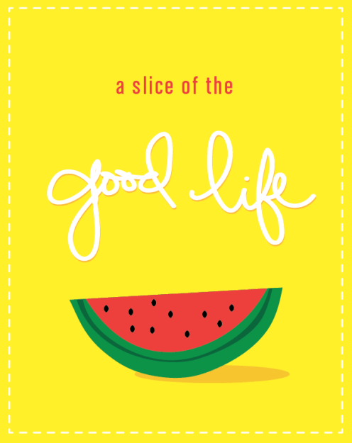 A slice of the good life