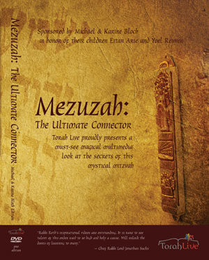 The &quot;Mezuzah: The Ultimate Connector is Torah Lives most recent DVD offering.