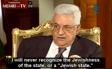 Palestinian Authority leader Mahmoud Abbas has said he will never recognize a Jewish state and there will be no Jews allowed in a Palestinian State.