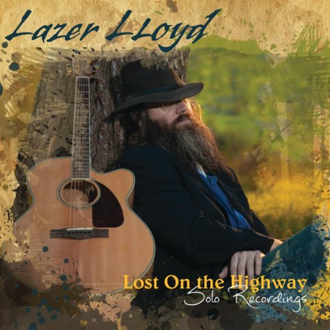 "Lazer's neww album, ""Lost on the Highway"" on Blues Leaf Records"
