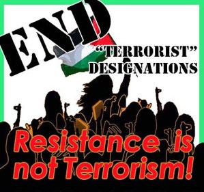 "Indeed, ""Resistance is not Terrorism."" It is murder."
