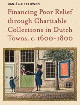 Recensie: Daniëlle Teeuwen – Financing Poor Relief through Charitable Collections in Dutch Towns, c. 1600-1800