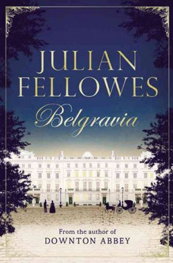 Recensie: Julian Fellowes – Belgravia