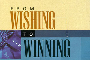 From Wishing to Winning