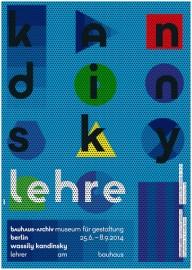 "Ausstellungsplakat zu ""Wassily Kandinsky – Lehrer am Bauhaus"" Bildnachweis: Bauhaus‐Archiv, Gestaltung: L2M3"