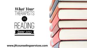What Your Therapists Are Reading June 2015