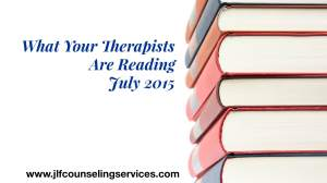 What Your Therapists Are Reading July 2015
