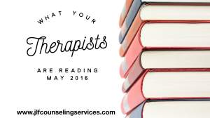 What Your Therapists Are Reading May 2016