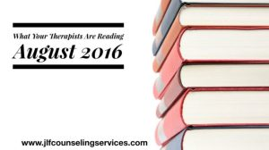 What Your Therapists Are Reading August 2016