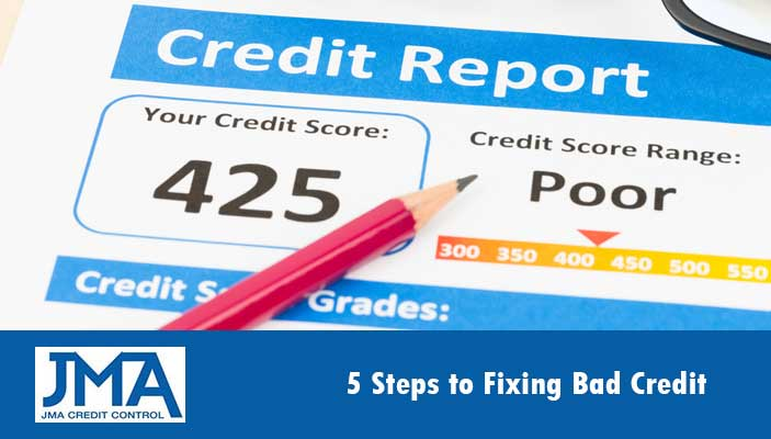 5 Steps to Fixing Bad Credit JMA Credit Control