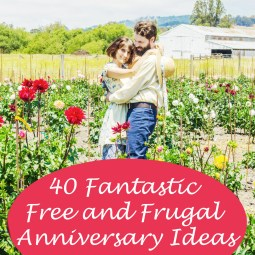 Anniversaries needn't be the cause for frustration and debt. Here are 40 fantastic free and frugal ideas for creating memorable and fun Anniversary celebrations.