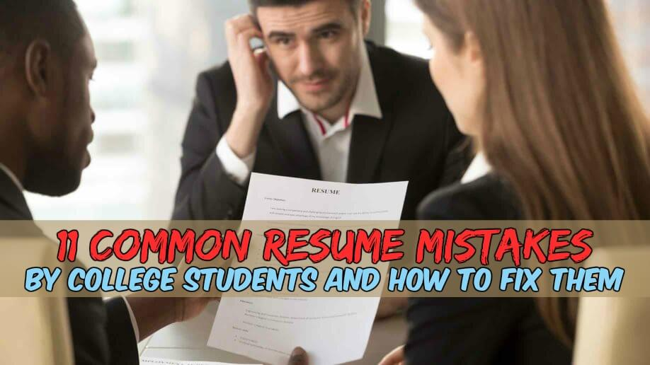 11 Common Resume Mistakes by College Students and How to Fix Them