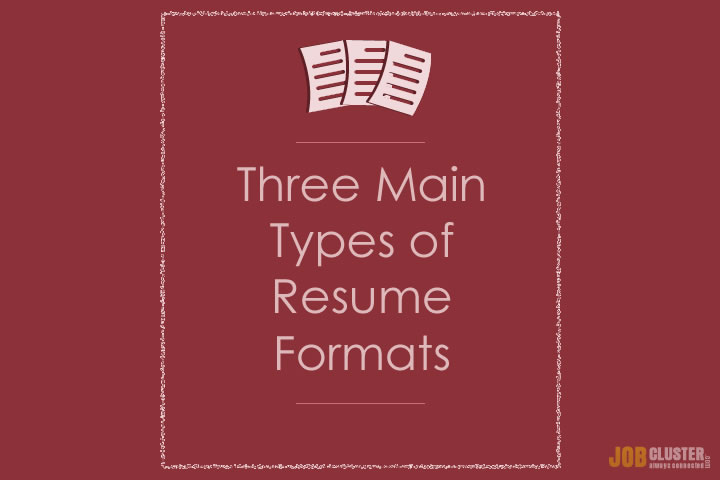 What are the 3 Main Resume Types? JobCluster Blog - 3 types of resumes