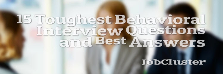 Behavioral Interview Questions JobCluster Blog