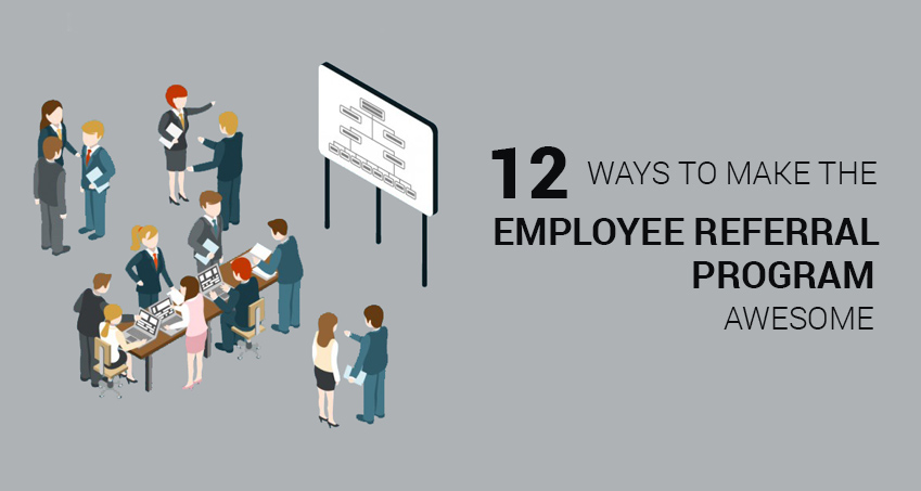 12 Ways to make the employee referral programme awesome \u2013 Joblagao - referral employment