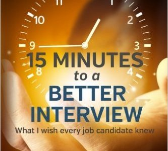 What I Wish EVERY Job Candidate Knew - 15 Minutes to a Better Interview
