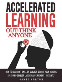 Accelerated Learning: Out-think Anyone