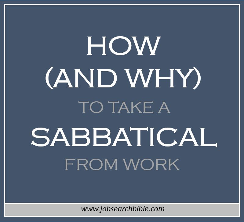 How (And Why) To Take a Sabbatical From Work
