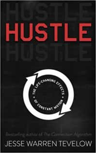 Hustle: The Life-Changing Effects of Constant Motion