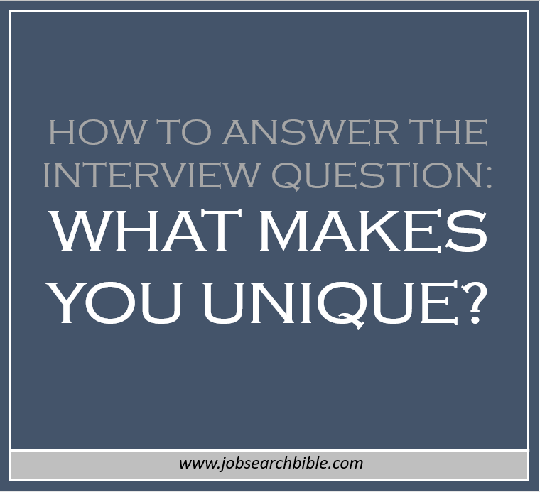 How To Answer: What Makes You Unique?