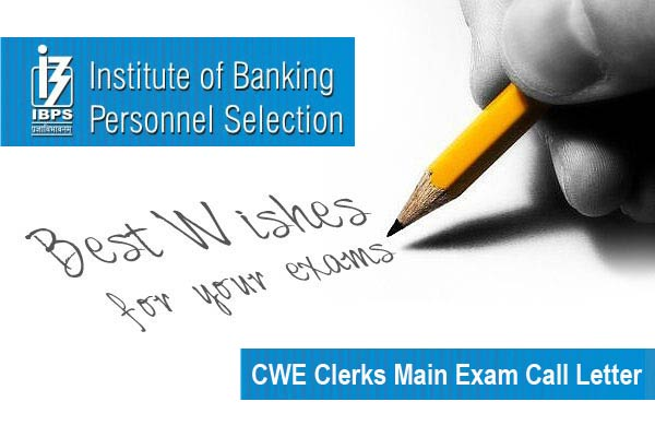 ibps-cwe-clerks-main-exam-call-letter
