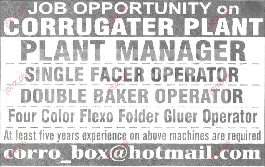 Job Detail for Plant Manger, Single Facer Operator 2018 Jobs Pakistan