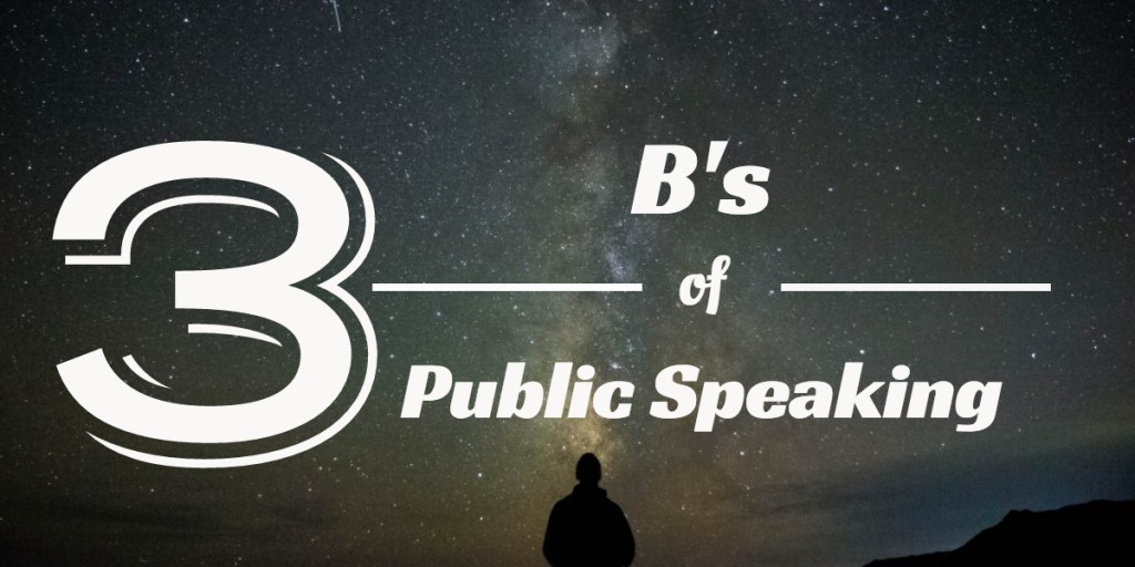 3 B's of Public Speaking