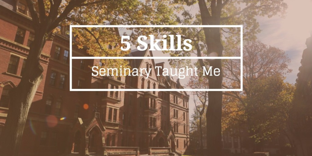 5skillsseminarytaughtme Featured blog image