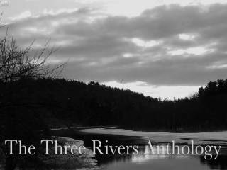 The Three Rivers Anthology