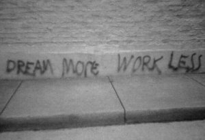 dream-more-work-less