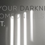 let-your-darkness-be-someone-elses-light
