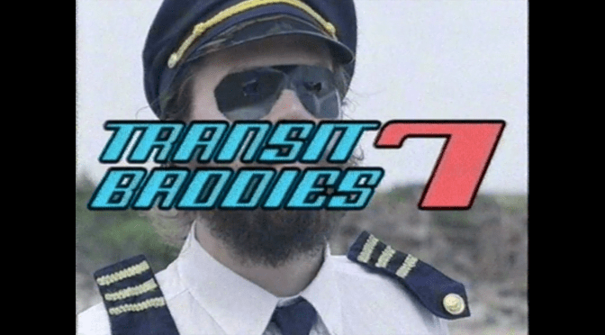 TRANSIT BADDIES 7 – TRAILER