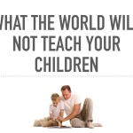What the World will Not Teach Your Children.001