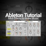 Ableton Tutorial: Midi Effects to Make Music
