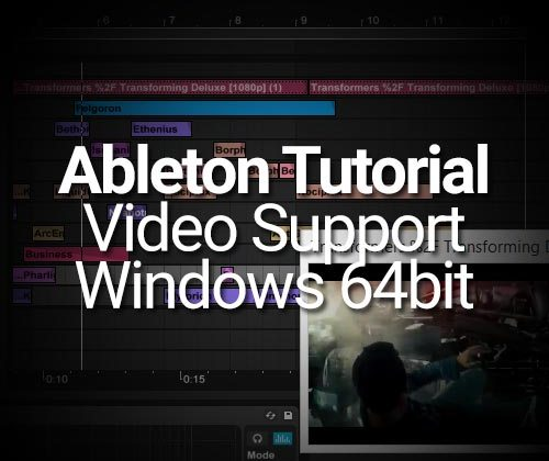 Ableton Tutorial: Video Support Issues Solved for Windows 64