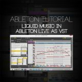 Ableton Tutorial: Setup Liquid Music VST in Live